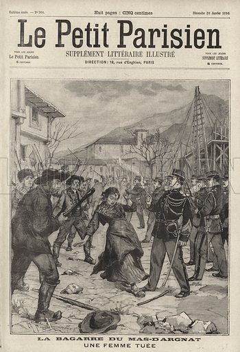 Woman shot dead by police during rioting in Mas-Dargnat, Puy-de-Dome, France, 1896. La bagarre du Mas-Dargnat. Une femme tuee. Illustration from Le Petit Parisien, 26 January 1896.