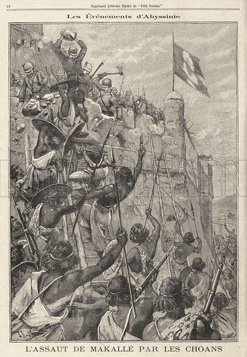 Ethiopians attacking the Italian-occupied fort of Mekelle, First Italo-Ethiopian War, 1896. L'assaut de Makalle par les Choans. Illustration from Le Petit Parisien, 9 February 1896.