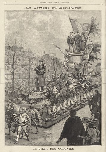 Float of the Colonies in the Boeuf Gras carnival procession, Paris, France. Le cortege de Boeuf Gras. Le char des colonies. Illustration from Le Petit Parisien, 23 February 1896.