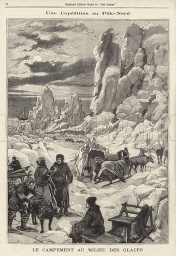 Norwegian explorer Fridtjof Nansen's expedition to the North Pole, 1896. Une expedition au Pole-Nord. Le campement au milieu des glaces. Illustration from Le Petit Parisien, 1 March 1896.