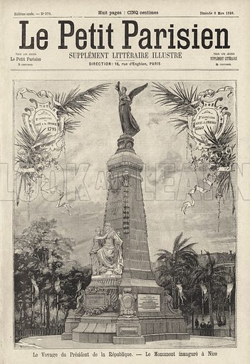 Monument commemorating the reintegration of the County of Nice into France, inaugurated during the visit of President Faure, 1896. Le voyage du President de la Republique - le Monument inaugure a Nice. Illustration from Le Petit Parisien, 8 March 1896.