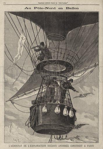 Swedish explorer Salomon Andree's attempt to reach the North Pole by balloon. Au Pole-Nord en ballon. L'aerostat de l'explorateur Suedois Andree construit a Paris. Illustration from Le Petit Parisien, 29 March 1896.