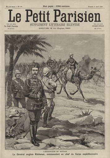 General Herbert Kitchener, commander of the British expedition to reconquer the Sudan, 1896. L'expedition du Soudan. Le general Anglais Kitchener, commandant en chef de l'expedition. Illustration from Le Petit Parisien, 5 April 1896.