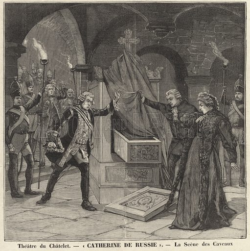 Scene from a production of Paul Ginisty and Charles Samson's play Catherine de Russie, at the Theatre du Chatelet, Paris. Theatre du Chatelet - Catherine de Russie - la scene des caveaux. Illustration from Le Petit Parisien, 3 May 1896.