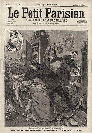 Murder of the elderly Baronne de Valley in her home on the Rue de Penthievre, Paris. Le crime de la Rue de Penthievre. La Baronn de Valley etranglee. Illustration from Le Petit Parisien, 28 June 1896.