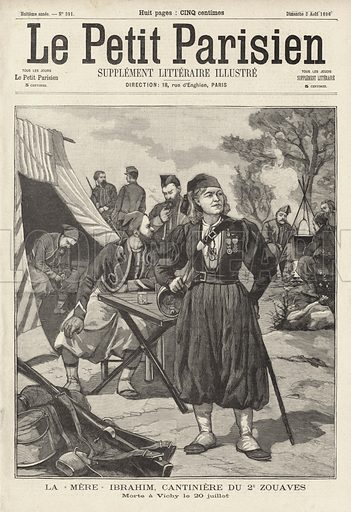 Mere Ibrahim, Egyptian-born cantiniere of the 2nd Regiment of Zouaves of the French army, who died at Vichy on 20 July 1896. La Mere Ibrahim, cantiniere du 2e Zouaves, morte a Vichy le 20 Juillet. Illustration from Le Petit Parisien, 2 August 1896.