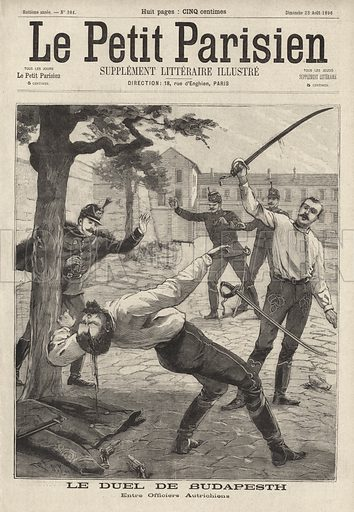 Duel between two Austro-Hungarian army officers in Budapest, 1896. Le duel de Budapesth entre officiers Autrichiens. Illustration from Le Petit Parisien, 23 August 1896.