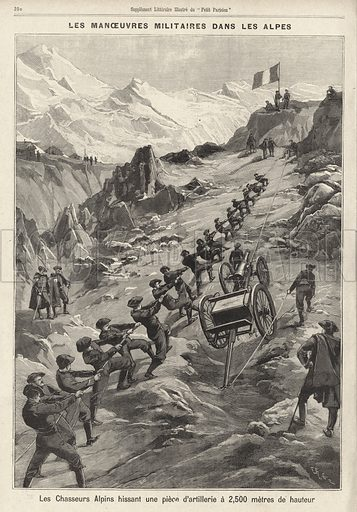 French military manoeuvres in the Alps: soldiers of the Chasseurs Alpins hoisting a field gun at an altitude of 2500 metres. Les manoeuvres militaires dans les Alpes. Les Chasseurs Alpins hissant une piece d'artillerie a 2500 metres de hauteur. Illustration from Le Petit Parisien, 13 September 1896.