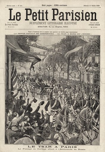 Procession carrying Tsar Nicholas II and Tsarina Alexandra of Russia to the Russian embassy during their visit to Paris, 1896. Le Tsar a Paris. Le passage du cortege allant a l'ambassade de Russie. Illustration from Le Petit Parisien, 11 October 1896.