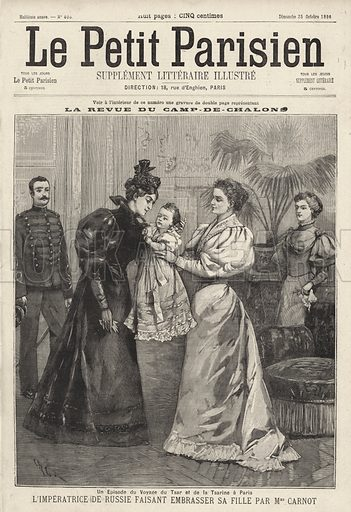 Tsarina Alexandra of Russia inviting the widow of French President Sadi Carnot to kiss her daughter, Grand Duchess Olga, during the Russian Imperial Family's visit to Paris, 1896. L'Imperatrice de Russie faisant embrasser sa fille par Madame Carnot. Illustration from Le Petit Parisien, 25 October 1896.