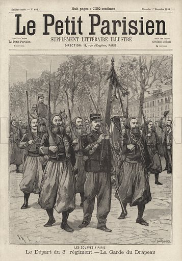 French army soldiers of the 3rd Regiment of Zouaves parading their flag in Paris, 1896. Les Zouaves a Paris. Le depart du 3e Regiment - la garde du drapeau. Illustration from Le Petit Parisien, 1 November 1896.