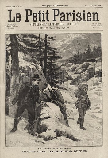 A killer of children in the Alps: an Italian man waiting to murder a boy he had agreed to help cross the snow-covered pass of the Col de l'Argentiere to return home from France. Un drame dans les Alpes. Tueur d'enfants. Illustration from Le Petit Parisien, 6 December 1896.