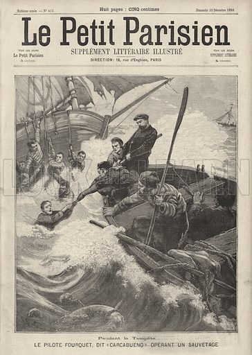 "Joseph Fourquet, a pilot from Biarritz known as Carcabueno, rescuing people from a boat that capsized in a storm. Pendant la tempete. Le pilote Fourquet, dit ""Carcabueno"" operant un sauvetage. Illustration from Le Petit Parisien, 20 December 1896."