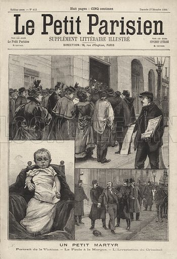 Death of an abandoned three year-old boy in Paris and arrest of his father for neglect. Un petit martyr. Illustration from Le Petit Parisien, 27 December 1896.