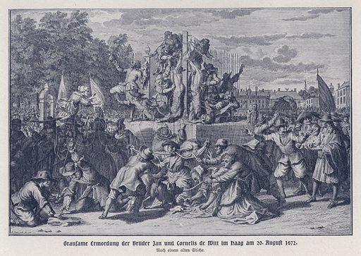 Brutal murder of the brothers Jan and Cornelis de Witt by an Orangist mob, the Hague, Netherlands, 20 August 1672. Illustration from Panorama der Weltgeschichte, by M Reymond (Internationaler Weltverlag, Berlin, c1905).