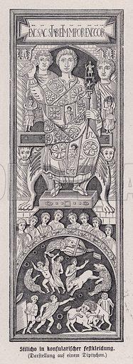 Flavius Stilicho (c359-408), half-Vandal general in the Roman Army. Illustration from Panorama der Weltgeschichte, by M Reymond (Internationaler Weltverlag, Berlin, c1905).