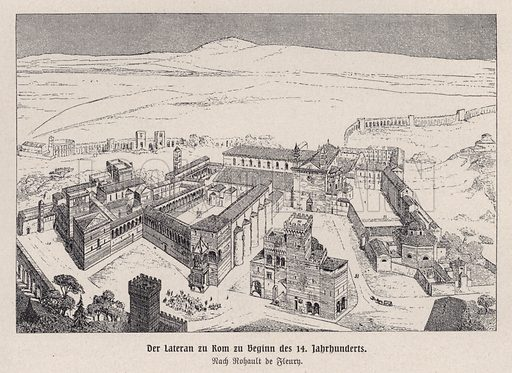 The Lateran Palace, Rome, at the beginning of the 14th Century. Illustration from Panorama der Weltgeschichte, by M Reymond (Internationaler Weltverlag, Berlin, c1905).