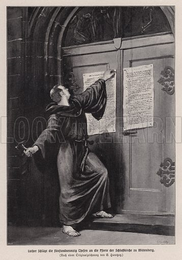 Martin Luther nailing his 95 Theses to the door of All Saints' Church, Wittenberg, Germany, 1517. Illustration from Panorama der Weltgeschichte, by M Reymond (Internationaler Weltverlag, Berlin, c1905).