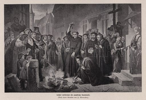 Martin Luther burning the papal bull in Wittenberg, Germany, 1520. Illustration from Panorama der Weltgeschichte, by M Reymond (Internationaler Weltverlag, Berlin, c1905).