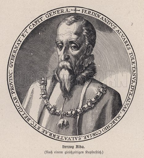 Fernando Alvarez de Toledo, 3rd Duke of Alba (1507-1582), Spanish general and Governor of the Spanish Netherlands. Illustration from Panorama der Weltgeschichte, by M Reymond (Internationaler Weltverlag, Berlin, c1905).