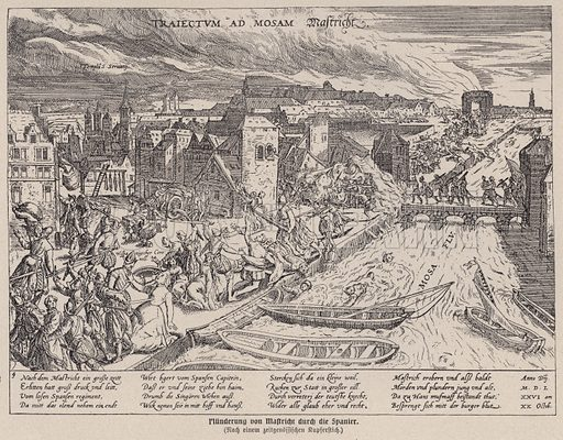 Sack of Maastricht by the Spanish army commanded by the Duke of Parma, Netherlands, 1579. Illustration from Panorama der Weltgeschichte, by M Reymond (Internationaler Weltverlag, Berlin, c1905).