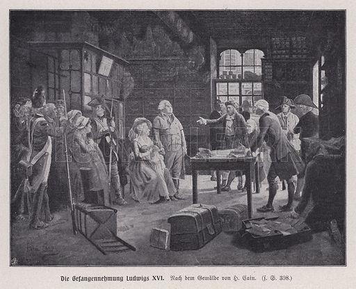 Arrest of King Louis XVI of France and his family at Varennes while trying to escape after the French Revolution, 1791. Illustration from Panorama der Weltgeschichte, by M Reymond (Internationaler Weltverlag, Berlin, c1905).