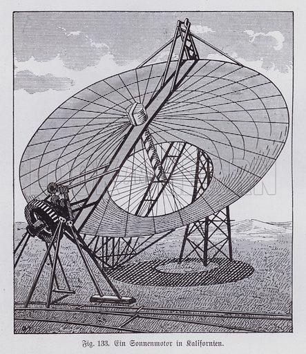 A solar-powered motor in California, USA. Illustration from Universum des Himmels, der Erde und des Menschen (F E Bilz, Dresden-Radebeul and Leipzig, c1925).