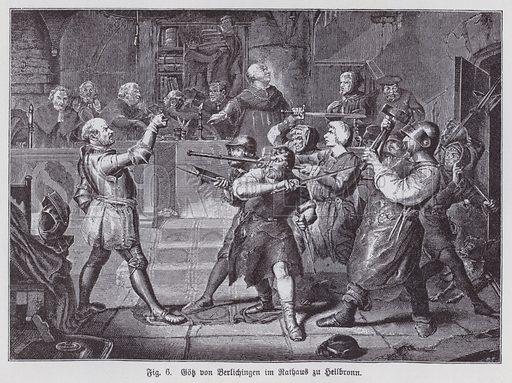 German knight and mercenary Goetz von Berlichingen in the Town Hall of Heilbronn, 1519. Illustration from Universum des Himmels, der Erde und des Menschen (F E Bilz, Dresden-Radebeul and Leipzig, c1925).