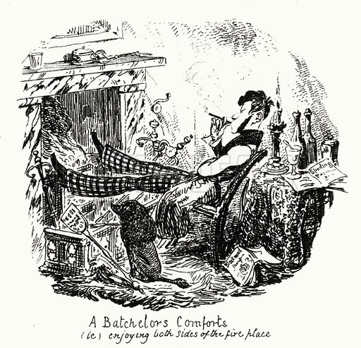 A Batchelor's Comforts (ie) enjoying both sides of the fireplace. Illustration for Scraps and Sketches by George Cruikshank (no publisher's name, c 1885).  This is a reprint of pages that originally appeared between 1828 and 1832.  From page dated 1 February 1830.