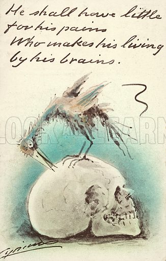 He shall have little for his pains / Who makes his living by his brains.  Postcard, early 20th century.