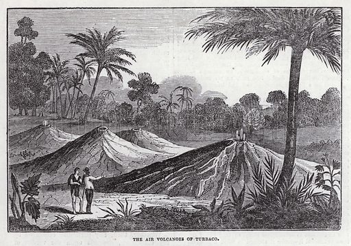 The air volcanoes of Turbaco. Illustration for The Saturday Magazine, 23 August 1834.