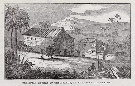 Christian Church of Tellipally, Island of Ceylon.  Illustration for The Saturday Magazine, 6 December 1834.
