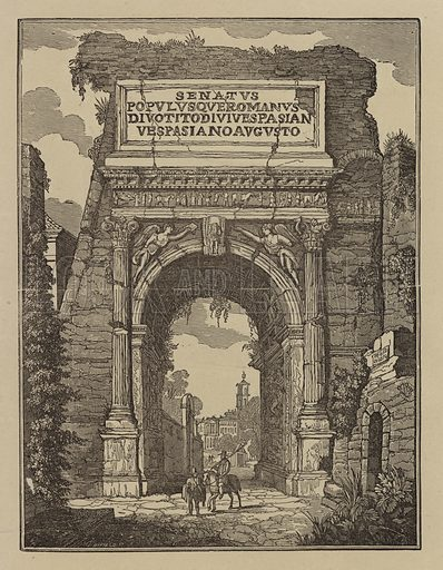 The Arch of Titus, Rome.  Illustration for The Saturday Magazine, c 1832.