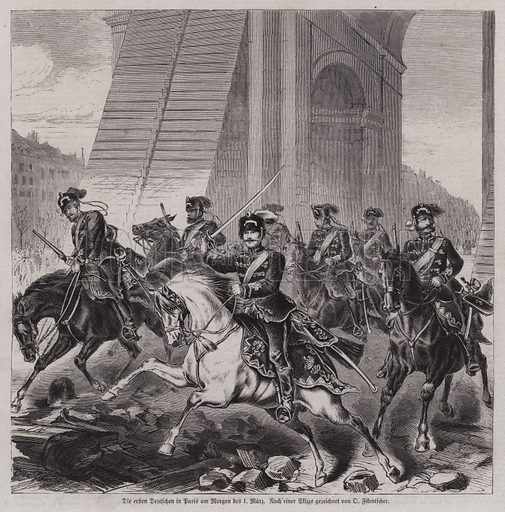 The first German soldiers entering Paris to occupy the city after the end of the Franco-Prussian War, 1 March 1871. Illustration from Illustrierte Zeitung (Leipzig, 8 April 1871).