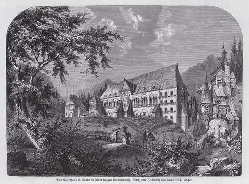 The Kaiserhaus, imperial palace in Goslar, Germany. Illustration from Illustrierte Zeitung (Leipzig, 20 May 1871).