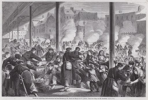 Hungry Parisians begging for food from German soldiers camped on the market square of St Denis after the end of the Siege of Paris, Franco-Prussian War, 1871. Illustration from Illustrierte Zeitung (Leipzig, 18 February 1871).