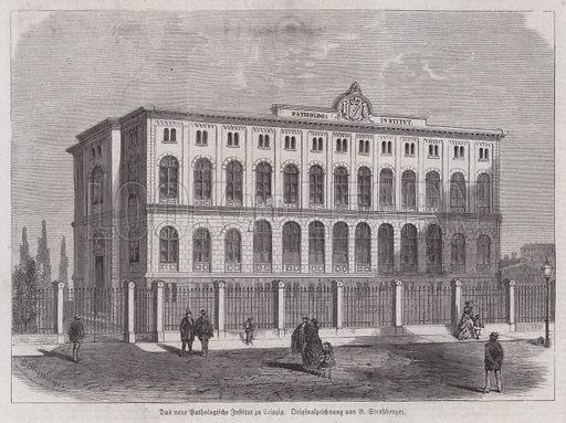 New Institute of Pathology, Leipzig, Germany. Illustration from Illustrierte Zeitung (Leipzig, 24 June 1871).