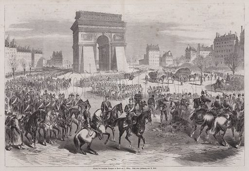 German troops entering Paris after the end of the Franco-Prussian War, 1 March 1871. Illustration from Illustrierte Zeitung (Leipzig, 1 April 1871).