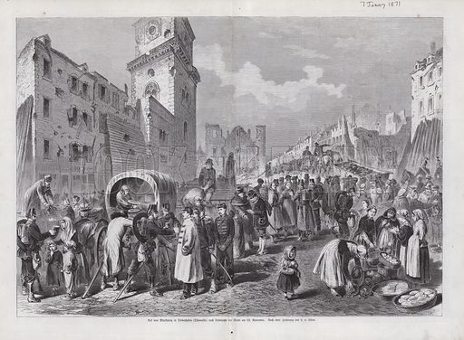 Market square of Thionville, France after the town's surrender to the Germans, Franco-Prussian War, 25 November, 1870. Illustration from Illustrierte Zeitung (Leipzig, 7 January 1871).