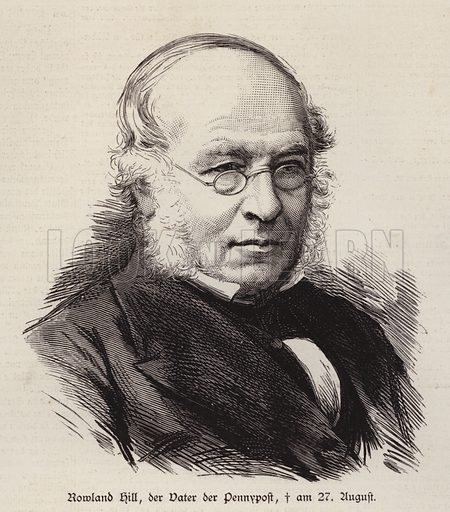 Rowland Hill (1795–1879), British reformer of the postal service and inventor of the postage stamp. Illustration from Illustrierte Zeitung (Leipzig, 1 November 1879).
