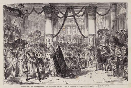 Closing scene of Act I of Karl Goldmark's opera Die Konigin von Saba (The Queen of Sheba), performed at the Leipziger Stadttheater, Germany. Illustration from Illustrierte Zeitung (Leipzig, 15 November 1879).