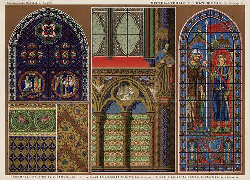 Medieval French stained glass windows: Church of St Denis, Paris; Sainte Chapelle, Paris; Chartres Cathedral. Illustration from Kunsthistorische Bilderbogen (EA Seemann, Leipzig, 1887).