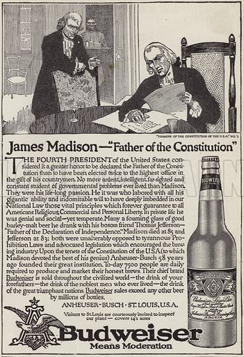 The story of James Madison (1751-1836), advertisement for Budweiser beer. Illustration for Judge's Magazine, 1915.