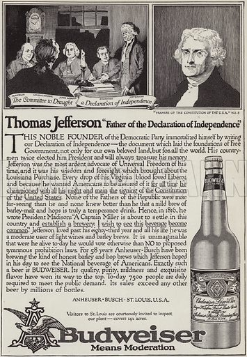 The story of Thomas Jefferson (1743-1826), President of the United States and Father of the Declaration of Independence, advertisement for Budweiser beer. Illustration for Judge's Magazine, 1915.