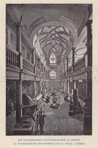 Die Wasserkirche, Stadtbibliothek, in Zurich, La Wasserkirche, Bibliotheque de la Ville, a Zurich. Illustration for Album der Schweiz (Neu-Ausgabe, J A Preuss, c 1900).