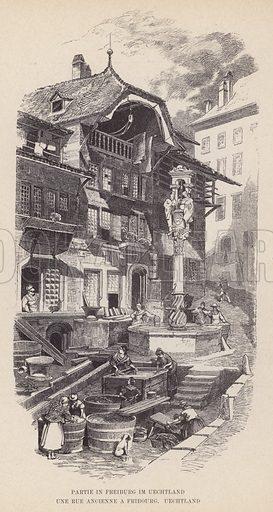 Partie in Freiburg im Uechtland, Une Rue Ancienne a Fribourg, Uechtland. Illustration for Album der Schweiz (Neu-Ausgabe, J A Preuss, c 1900).
