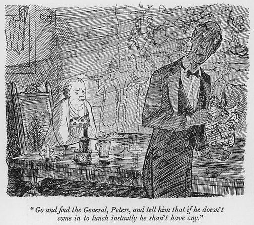 """Go and find the General, Peters, and tell him that if he doesn't come in to lunch instantly he shan't have any."" Illustration for The British at Home by Pont [ie Graham Laidler] (Collins, 1939)."