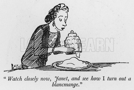 """""""Watch closely now, Janet, and see how I turn out a blancmange."""" Illustration for The British at Home by Pont [ie Graham Laidler] (Collins, 1939)."""