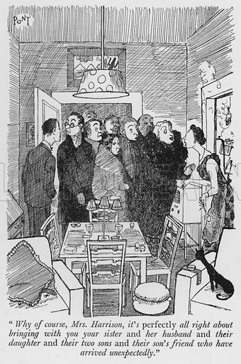 """Why of course, Mrs Harrison, it's perfectly all right about bringing with you your sister and her husband and their daughter and their two sons and their son's friend who have arrived unexpectedly."" Illustration for The British at Home by Pont [ie Graham Laidler] (Collins, 1939)."