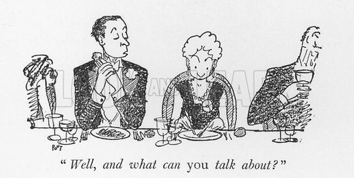 """Well, and what can you talk about?"". Illustration for The British Character studied and revealed by Pont (ie Graham Laidler) (Collins, 1938)."